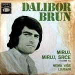 Dalibor Brun - 1972 Miruj, miruj srce